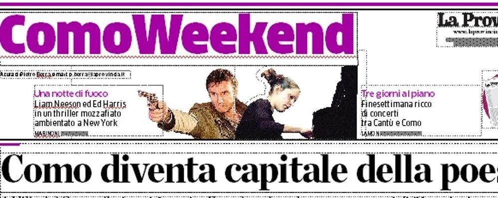 Gli eventi del Weekend  Otto pagine con La Provincia