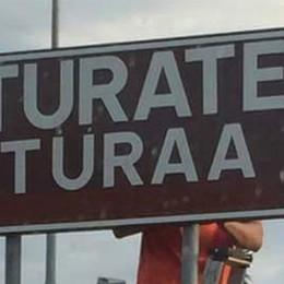 """Turate, tornano i cartelli in dialetto   Ma senza la scritta """"località padana"""""""