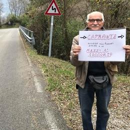 «La mia guerra per un cartello stradale»  Braccio di ferro per andare a Caprante