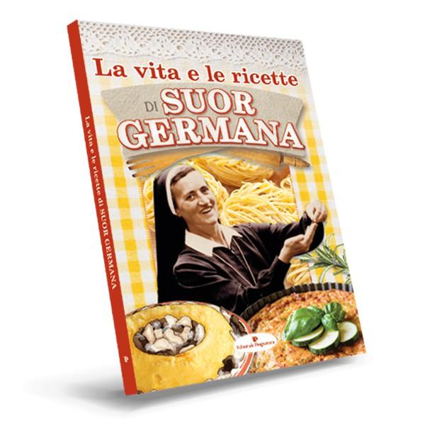 La vita e le ricette di Suor Germana
