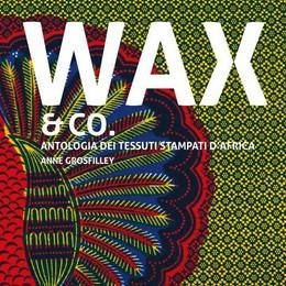 Nelle trame del tessuto Wax   l'Africa fa sentire la sua voce